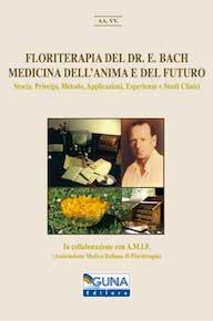 Floriterapia del dr. E. Bach – Medicina dell'Anima e del Futuro